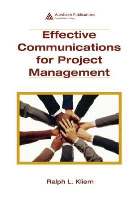 Effective Communications for Project Management By Kliem, Ralph L.