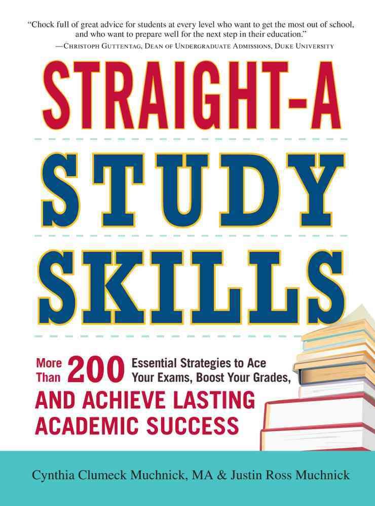 Straight-A Study Skills By Muchnick, Cynthia Clumeck/ Muchnick, Justin Ross